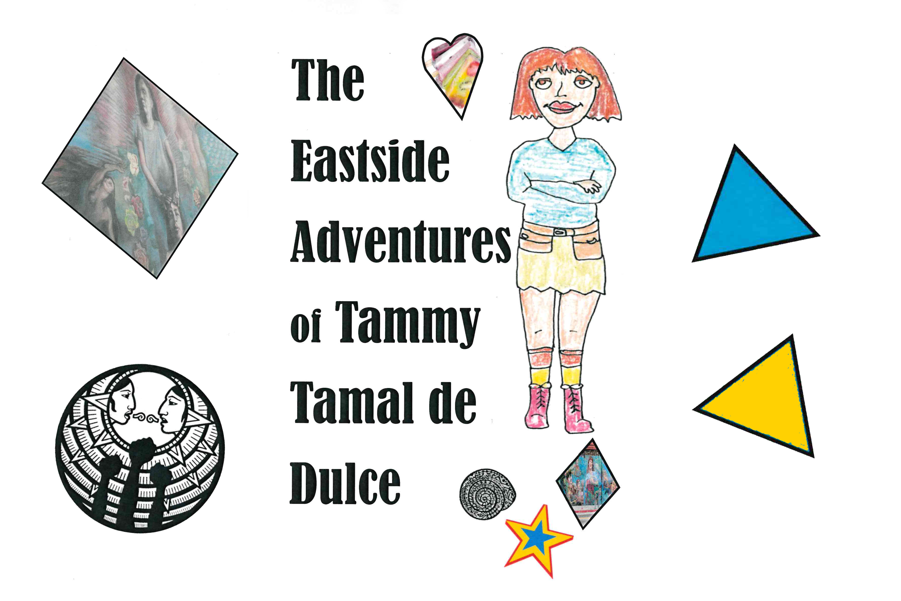 The Eastside Adventures of Tammy Tamal de Dulce
