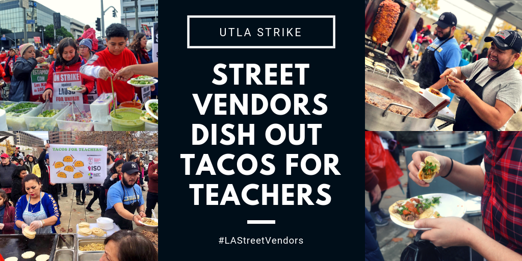 "Los Angeles Street Vendor Campaign Joins ""Tacos For Teachers"""